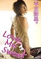 Love Me SweeT 平田弥里