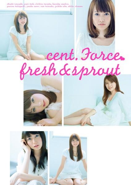 セント・フォース オムニバス写真集 『 cent. Force fresh&sprout 』