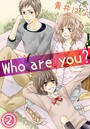 Who are you? 2話