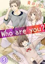 Who are you? 3話