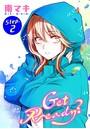 Get Ready?[1話売り] story02