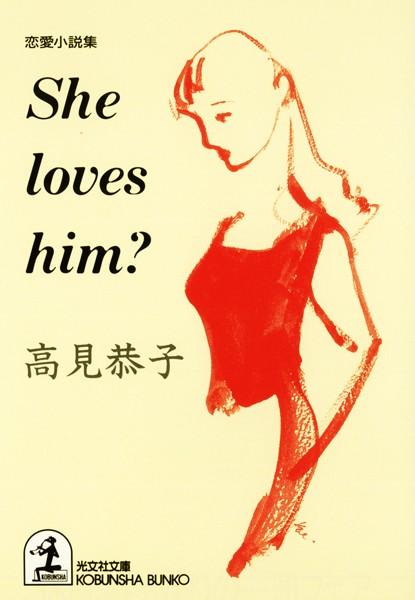 She loves him?