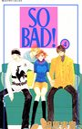 SO BAD! (4)