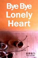 Bye Bye Lonely Heart