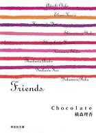 Chocolate/Friends