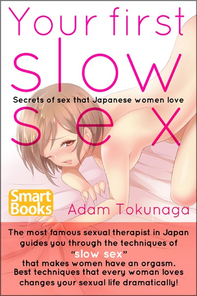 Your first slow sex Secrets of sex that Japanese women love