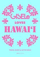 GISELe LOVES HAWAI'I