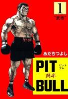 PIT BULL‐闘牛‐ 1