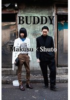 BUDDY〜Makusu×Shuto〜 vol.1