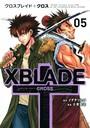 XBLADE + ―CROSS― 5