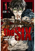 TheSIX‐隻腕の奪還者‐【期間限定試し読み増量版】