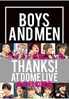 【電子版だけの特典カットつき!】BOYS AND MEN THANKS! AT DOME LIVE