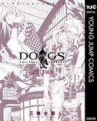 DOGS/BULLETS & CARNAGE ZERO