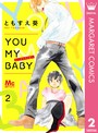 YOU MY BABY 2