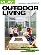 PLAY! OUTDOOR LIVING 'おうちでアウトドア'を楽しむアイデアブック