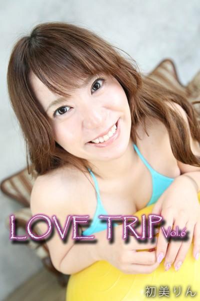 LOVE TRIP Vol.6 / 初美りん
