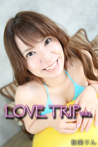 LOVE TRIP Vol.2 / 初美りん