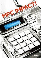 MPC IMPACT! テクノロジーから読み解くヒップホップ