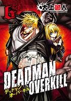 DEADMAN OVERKILL -デッドマンオーバーキル- (6)