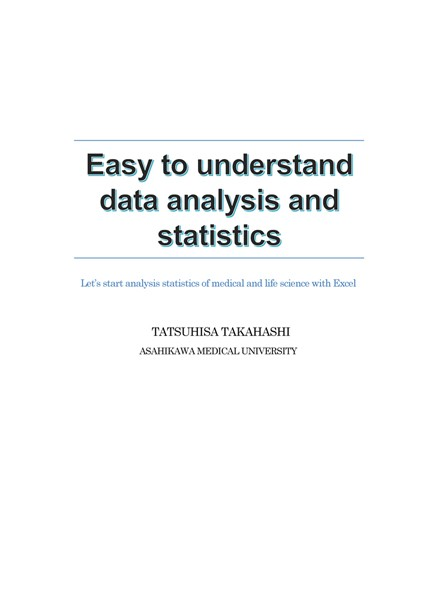 Easy to understand data analysis and statistics -Let's start analysis statistics of medical and life science with Excel-