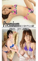 Premium 恥じらう女のイヤらしい素顔… 長澤あずさ・二宮ナナ・波多野結衣