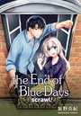 the End of Blue Days scrawl!