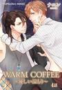WARM COFFEE〜優しい温もり〜 4