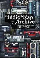 インディラップ・アーカイヴ もうひとつのヒップホップ史:1991-2020