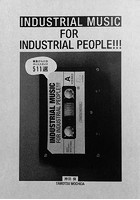 INDUSTRIAL MUSIC FOR INDUSTRIAL PEOPLE!!! 雑音だらけのディスクガイド 511選
