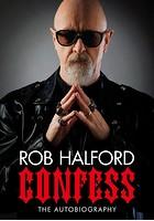 ロブ・ハルフォード回想録 メタル・ゴッドの告白 〜Confess~〜 欲深き司祭(プリースト)が鋼鉄神になるまで